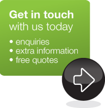 Get in touch with us today - enquiries - extra information - free quotes